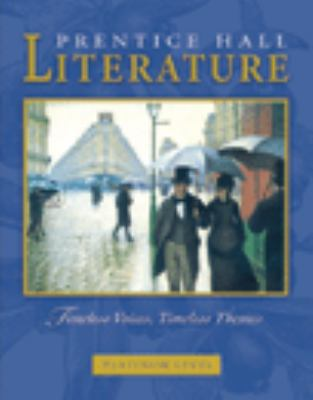 Prentice Hall Literature Timeless Voices Timeless Themes Student Edition Grade 10 Revised 7th Edition 2005c 9780131804357