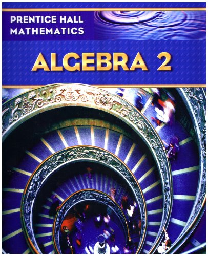 Prentice Hall Math Algebra 2 Student Edition 9780131339989