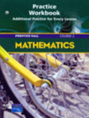 Prentice Hall Math Course 2 Study Guide and Practice Workbook 2004c 9780131254565