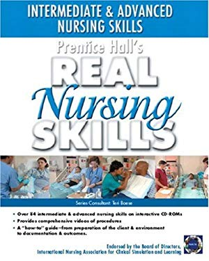 Prentice Hall's Real Nursing Skills: Intermediate to Advanced Skills 9780131193444