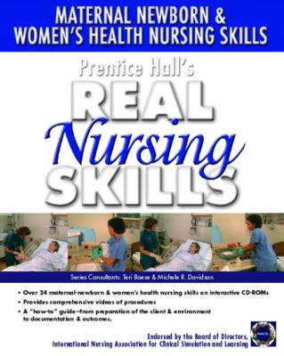 Prentice Hall Real Nursing Skills: Maternal-Newborn & Women's Health Nursing Skills 9780131915275