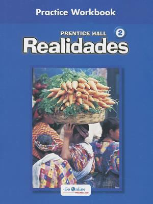 Prentice Hall Spanish Realidades Practice Workbook Level 2 1st Edition 2004c 9780130360021