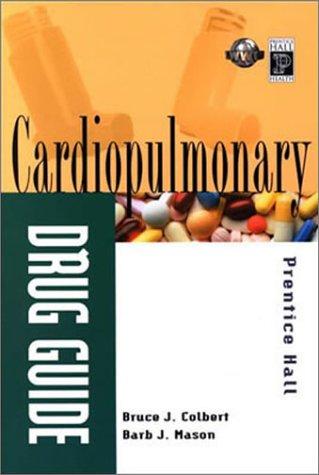 Prentice Hall's Cardiopulmonary Drug Guide 9780130946416
