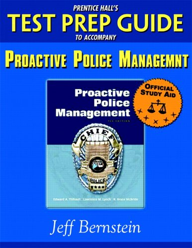 Prentice Hall's Test Prep Guide to Accompany Proactive Police Management 9780131701267