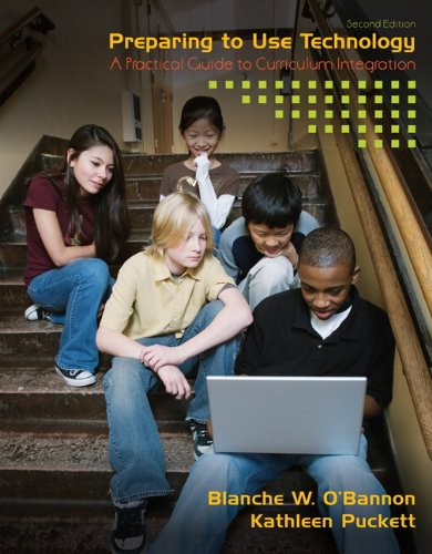 Preparing to Use Technology: A Practical Guide to Curriculum Integration 9780135084212