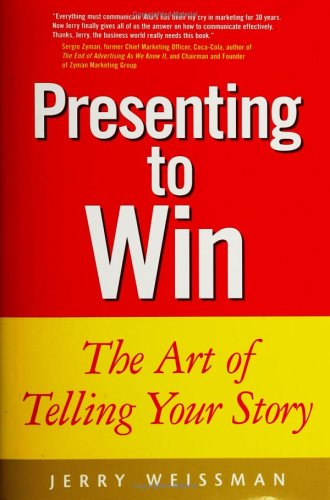 Presenting to Win: The Art of Telling Your Story 9780130464132