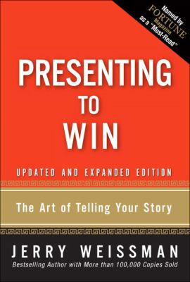 Presenting to Win: The Art of Telling Your Story 9780137144174