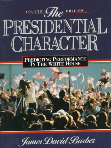 Presidential Character: Predicting Performance in the White House 9780137181230