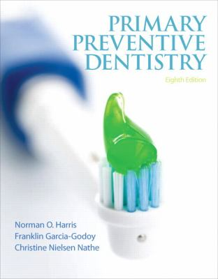 Primary Preventive Dentistry 9780132845700