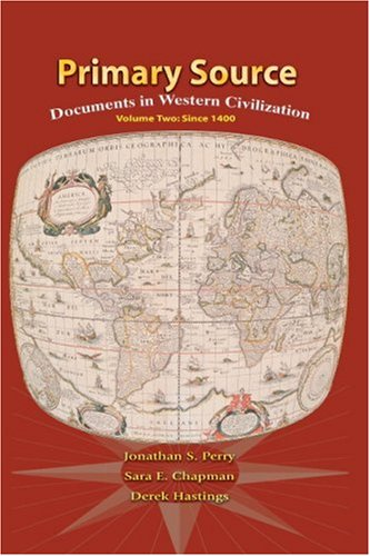 Primary Source: Documents in Western Civilization: Volume Two: Since 1400 9780131755840