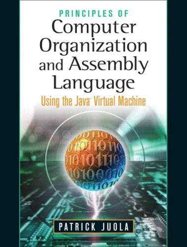 Principles of Computer Organization and Assembly Language: Using the Java Virtual Machine 9780131486836