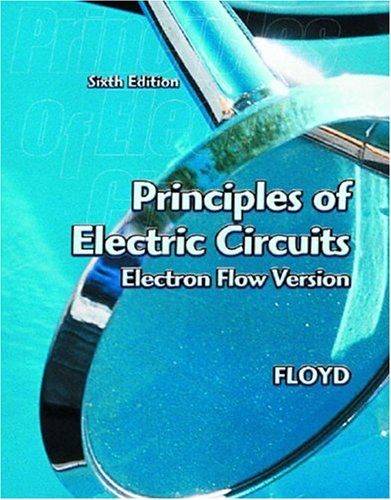 Principles of Electric Circuits: Electron Flow Version 9780130985774