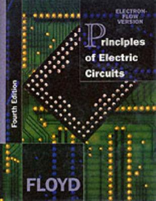Principles of Electric Circuits: Electron Flow Version 9780132310772