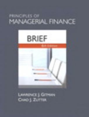 Principles of Managerial Finance, Brief with Access Code 9780132863476