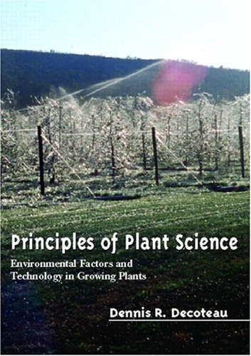 Principles of Plant Science: Environmental Factors and Technology in Growing Plants 9780130163011