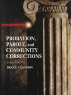 Probation, Parole, and Community Corrections 9780136933687