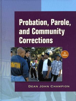 Probation, Parole, and Community Corrections in the United States 9780136130581