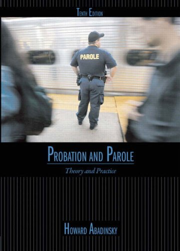 Probation and Parole: Theory and Practice 9780132350051