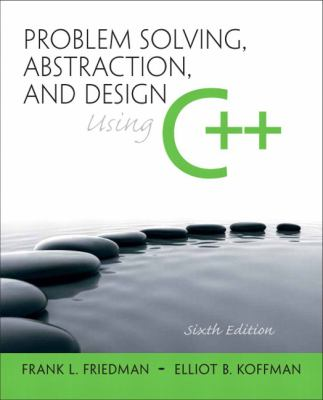 Problem Solving, Abstraction, and Design Using C++ 9780136079477