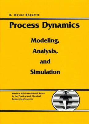 Process Dynamics: Modeling, Analysis and Simulation [With Includes Platform-Independent M-Files for MATLAB..] 9780132068895