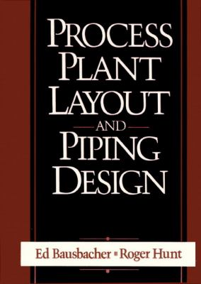 Process Plant Layout and Piping Design 9780131386297