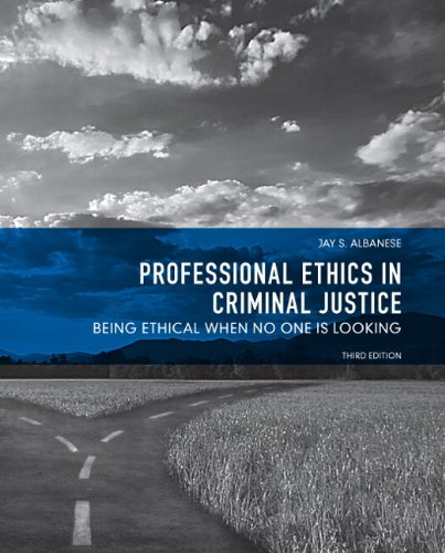 Professional Ethics in Criminal Justice: Being Ethical When No One Is Looking 9780131375659