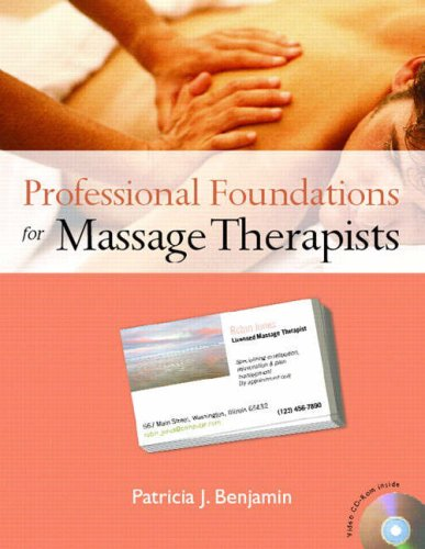 Professional Foundations for Massage Therapists [With CDROM] 9780131717367