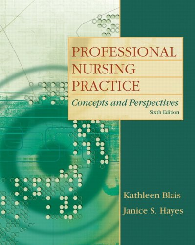 Professional Nursing Practice: Concepts and Perspectives [With Access Code] 9780135080900
