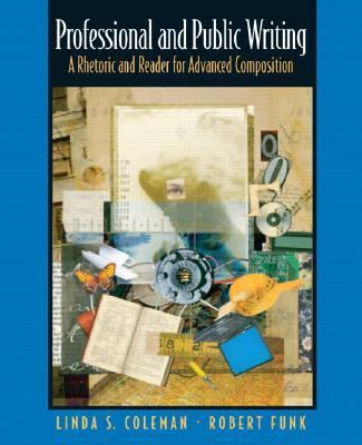 Professional and Public Writing: A Rhetoric and Reader for Advanced Composition