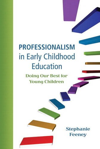 Professionalism in Early Childhood Education: Doing Our Best for Young Children 9780137064700