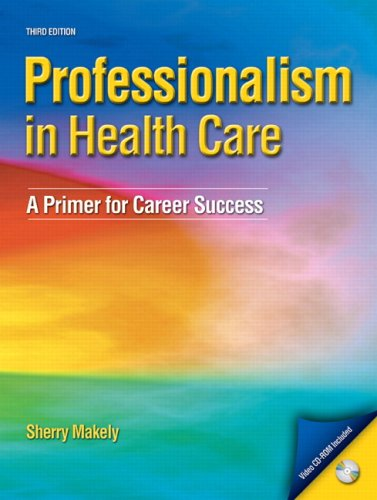 Professionalism in Health Care: A Primer for Career Success [With CDROM] 9780135153871