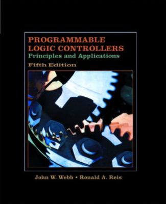 Programmable Logic Controllers: Principles and Applications 9780130416728