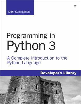Programming in Python 3: A Complete Introduction to the Python Language 9780137129294