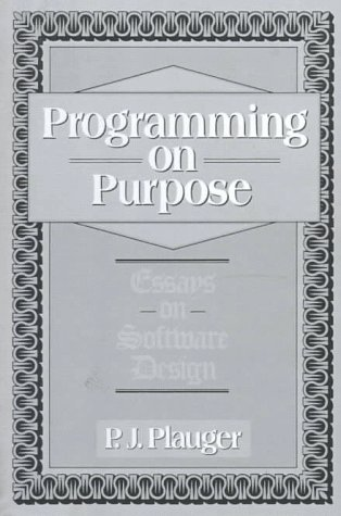Programming on Purpose: Essays on Programming Design 9780137213740