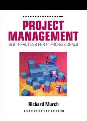 Project Management: Best Practices for It Professionals 9780130219145