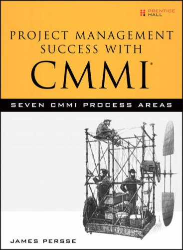 Project Management Success with CMMI: Seven CMMI Process Areas 9780132333054