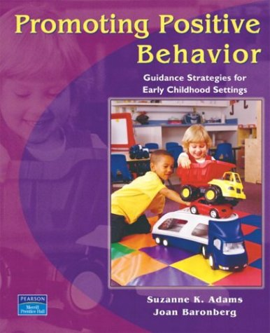 Promoting Positive Behavior: Guidance Strategies for Early Childhood Settings 9780131408098