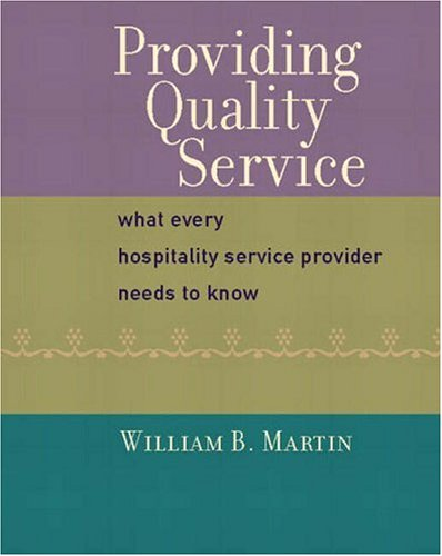 Providing Quality Service: What Every Hospitality Service Provider Needs to Know 9780130967459