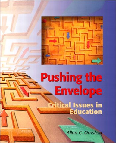 Pushing the Envelope: Critical Issues in Education 9780130990907