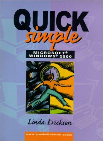 Quick, Simple Microsoft Windows 2000 9780130284761