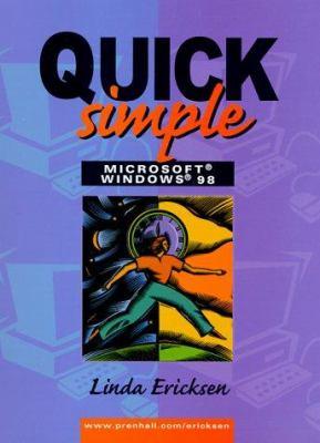 Quick, Simple Microsoft Windows 98 9780130813282