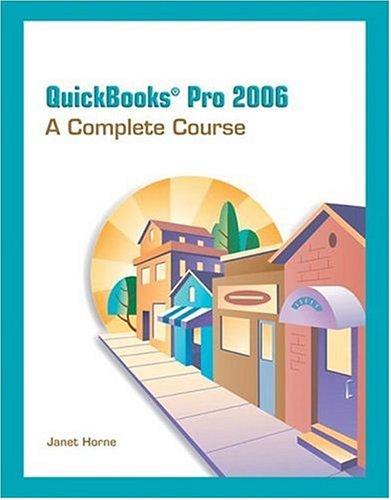 QuickBooks Pro 2006: A Complete Course 9780131789821