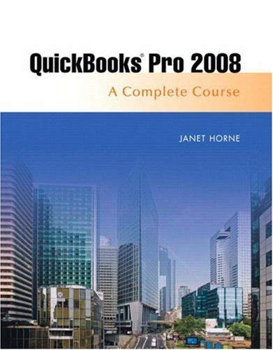 QuickBooks Pro 2008: A Complete Course [With CDROM] 9780138149628
