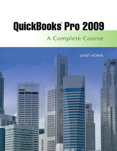 QuickBooks Pro 2009: A Complete Course 9780136123255