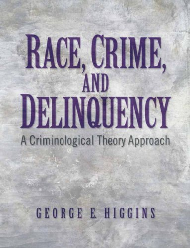 Race, Crime, and Delinquency: A Criminological Theory Approach 9780132409483