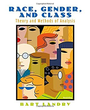 Race, Gender, and Class: Theory and Methods of Analysis 9780130487612