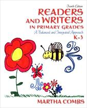 Readers and Writers in Primary Grades: A Balanced and Integrated Approach, K-3 404463