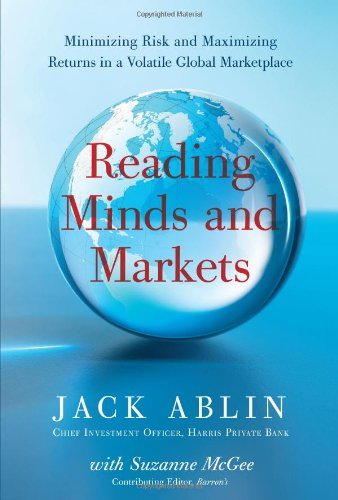 Reading Minds and Markets: Minimizing Risk and Maximizing Returns in a Volatile Global Marketplace 9780132354974
