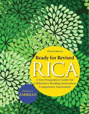 Ready for Revised RICA: A Test Preparation Guide for California's Reading Instruction Competence Assessment 9780137008681