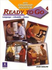 Ready to Go 4 with Grammar Booster: Language, Lifeskills, Civics [With CD (Audio)] 371213